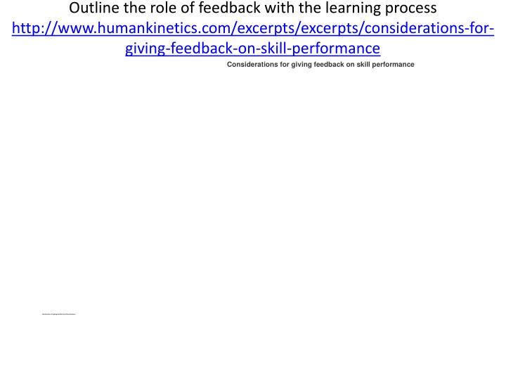 Outline the role of feedback with the learning process