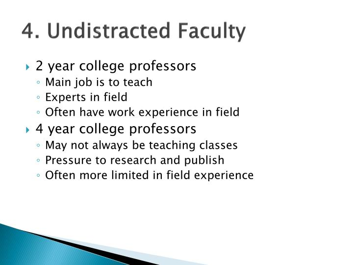 4. Undistracted Faculty