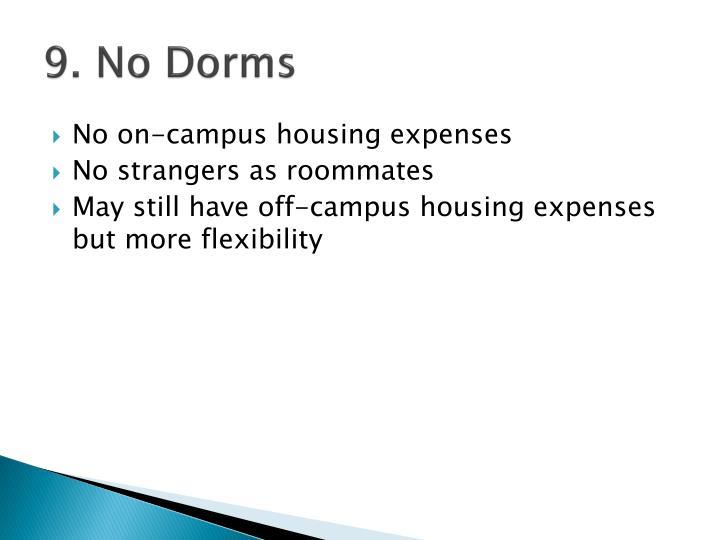 9. No Dorms