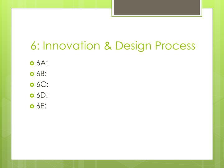 6: Innovation & Design Process