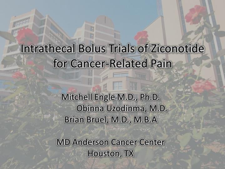 Intrathecal bolus trials of ziconotide for cancer related pain