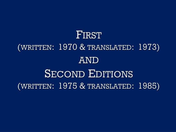 First written 1970 translated 1973 and second editions written 1975 translated 1985