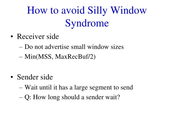 How to avoid Silly Window Syndrome