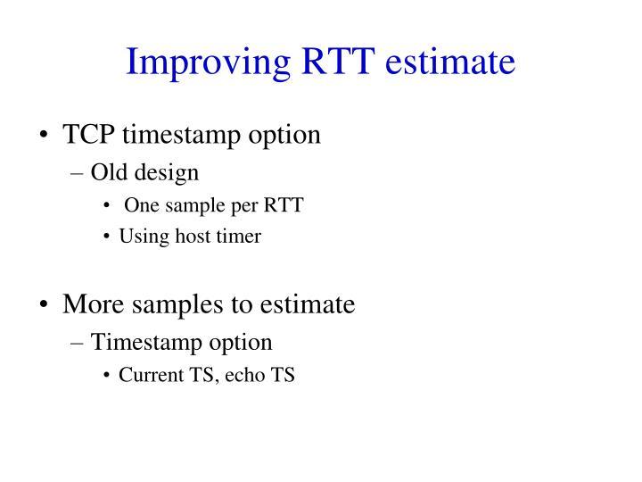 Improving RTT estimate