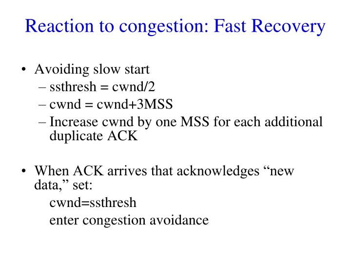 Reaction to congestion: Fast Recovery