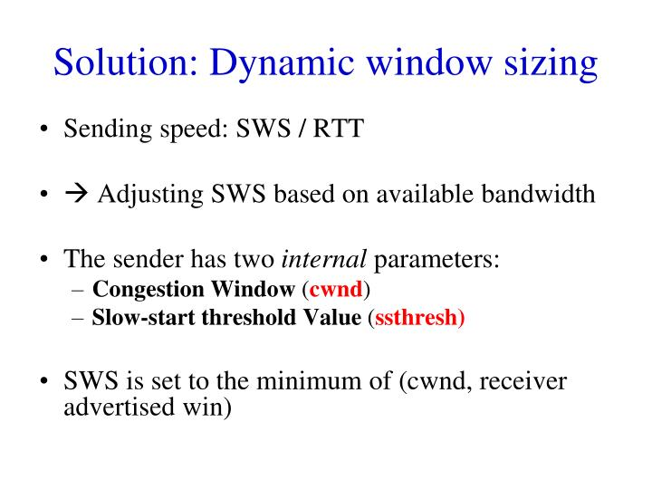 Solution: Dynamic window sizing