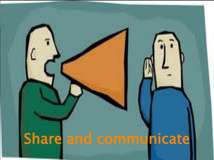 Share and communicate