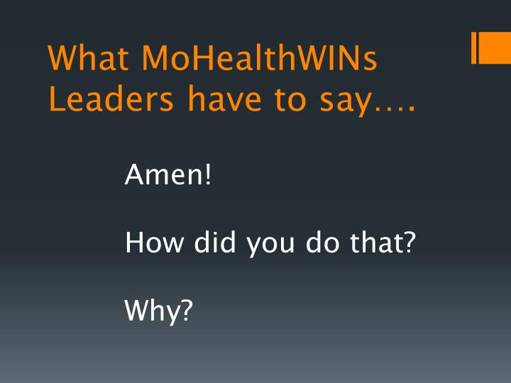 What MoHealthWINs Leaders have to say….