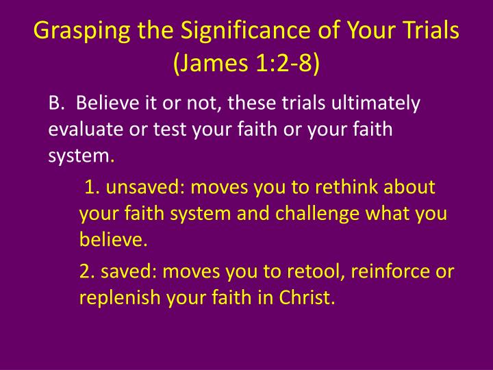 Grasping the significance of your trials james 1 2 81