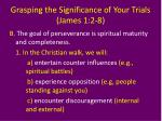 grasping the significance of your trials james 1 2 85