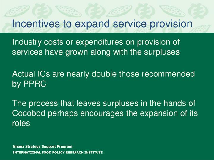 Incentives to expand service provision