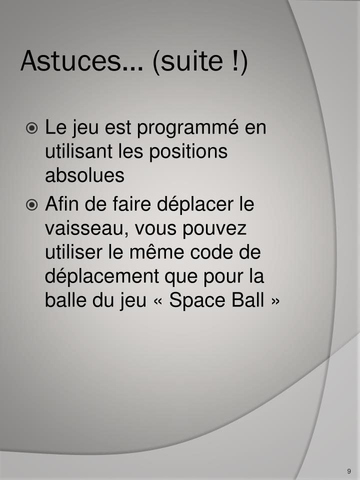 Astuces… (suite !)