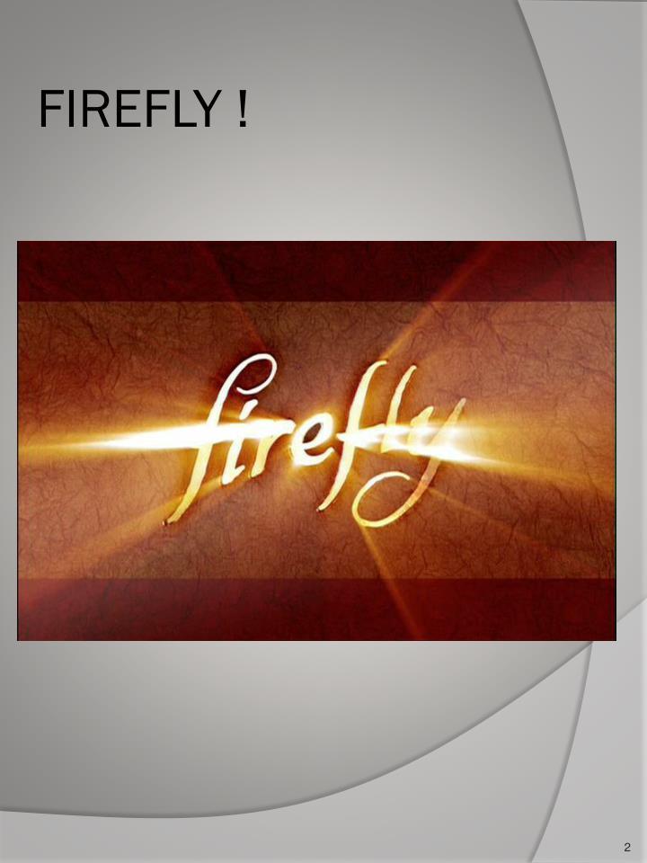 FIREFLY !