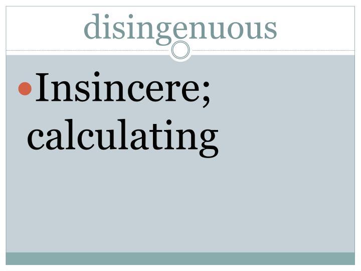 disingenuous