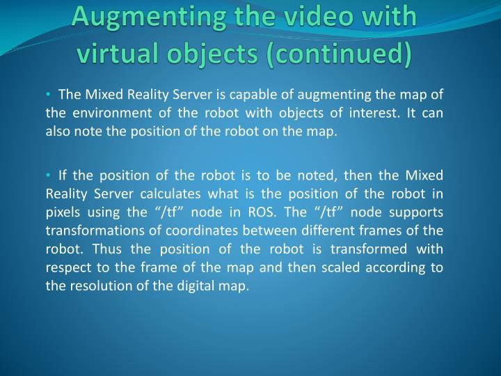 Augmenting the video with virtual objects (continued)