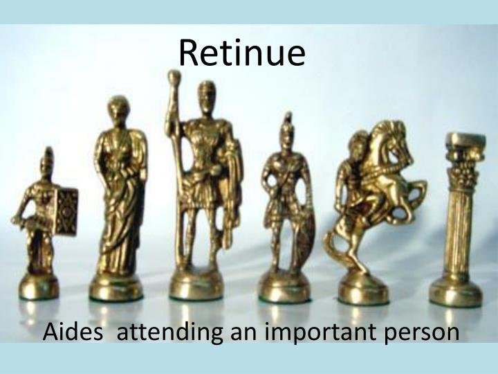 Retinue