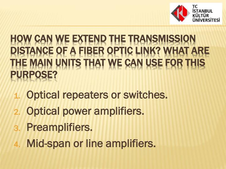 Optical repeaters or switches.
