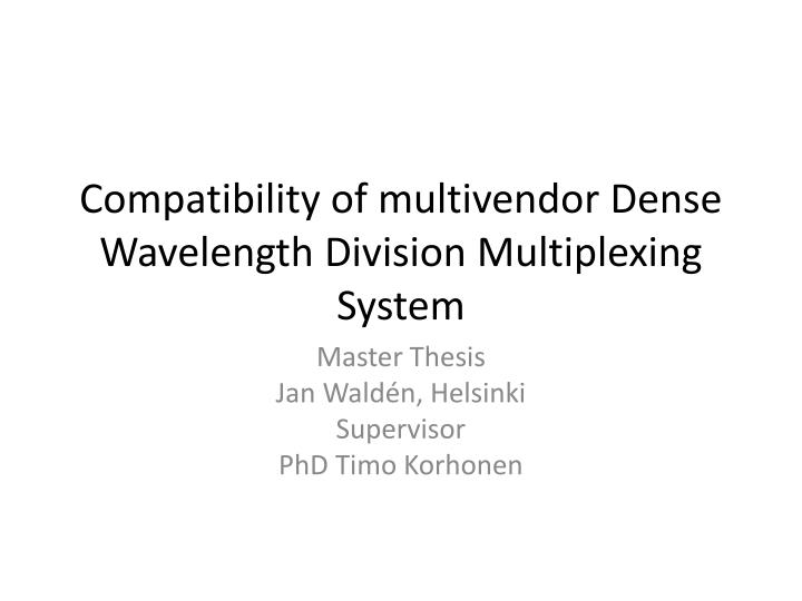 Compatibility of multivendor dense wavelength division multiplexing system