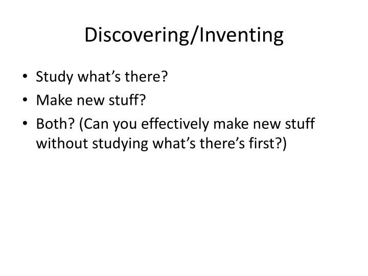 Discovering/Inventing