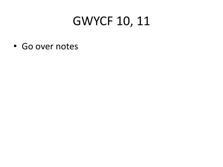 GWYCF 10, 11