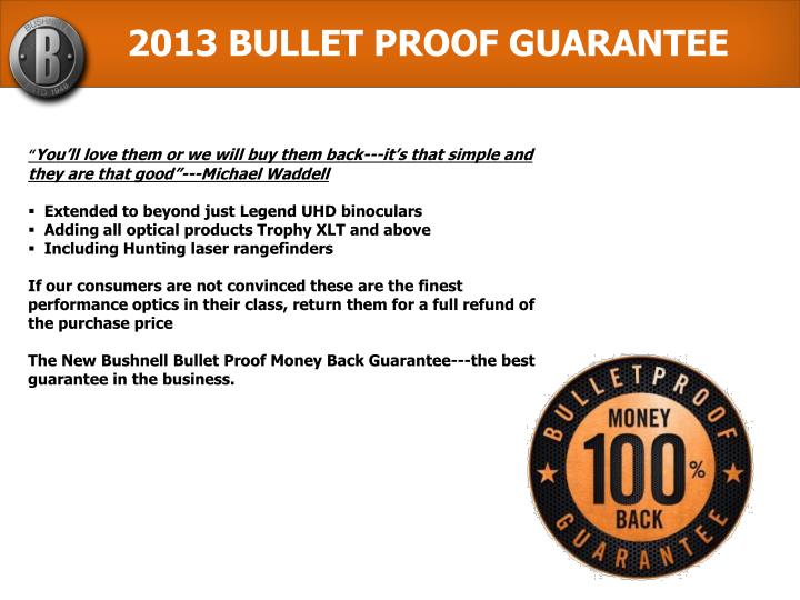 2013 BULLET PROOF GUARANTEE