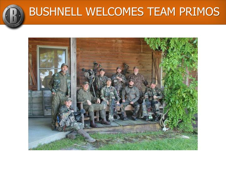 BUSHNELL WELCOMES TEAM PRIMOS