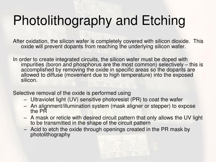 Photolithography and Etching