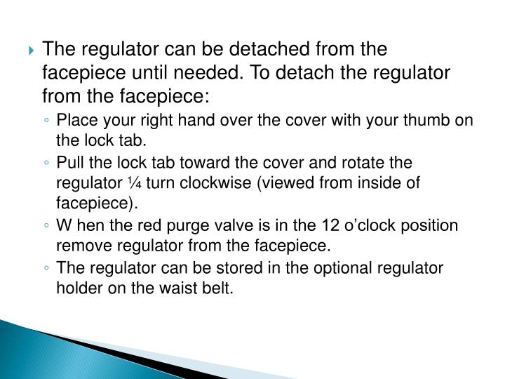 The regulator can be detached from the