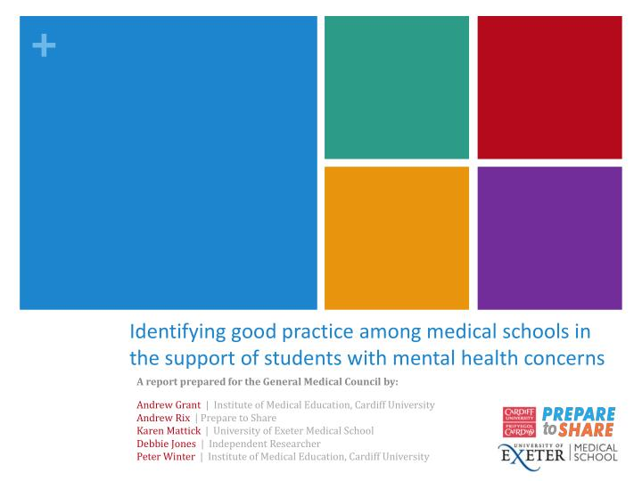 Identifying good practice among medical schools in the support of students with mental health concer...