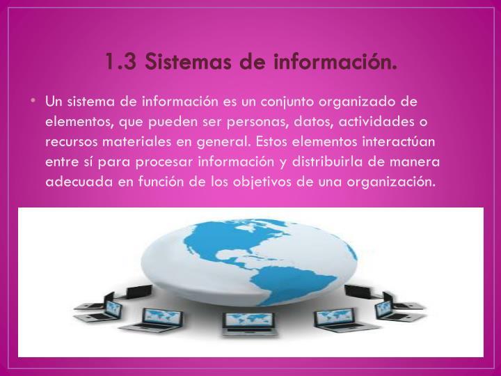 1.3 Sistemas de información.