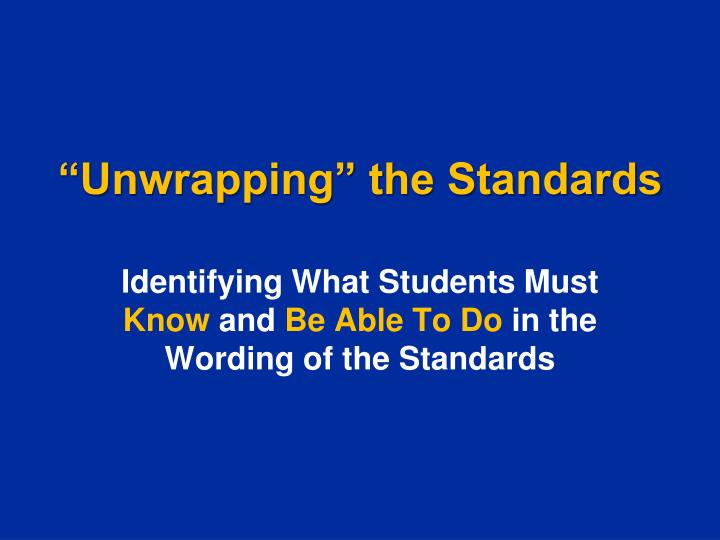"""Unwrapping"" the Standards"