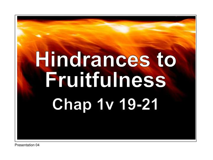 Hindrances to Fruitfulness