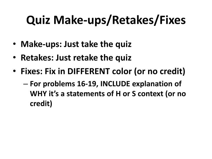 Quiz Make-ups/Retakes/Fixes