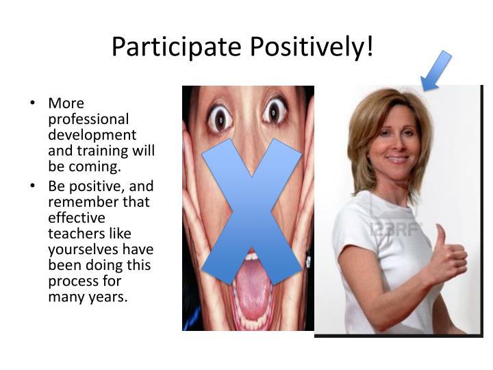 Participate Positively!