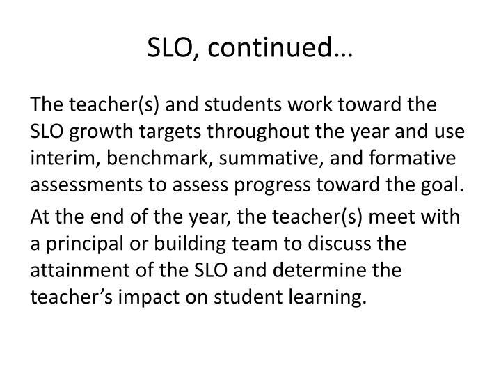 SLO, continued…