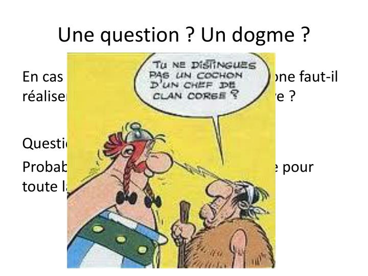 Une question ? Un dogme ?