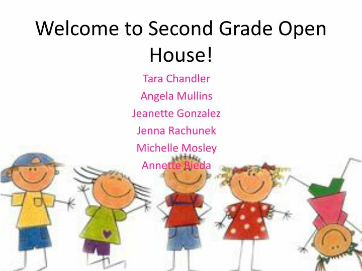 Welcome to Second Grade Open House!