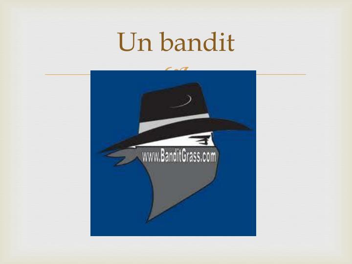 Un bandit