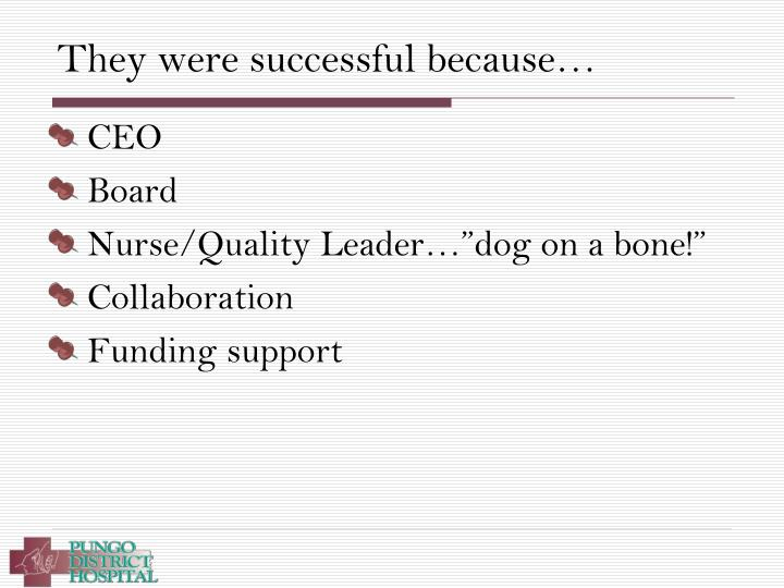 They were successful because…
