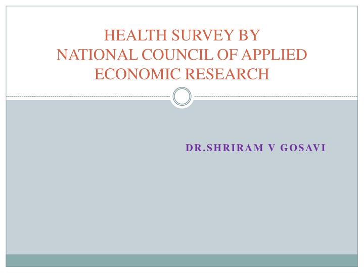 Health survey by national council of applied economic research