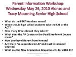 parent information workshop wednesday may 26 2010 alonzo and tracy mourning senior high school