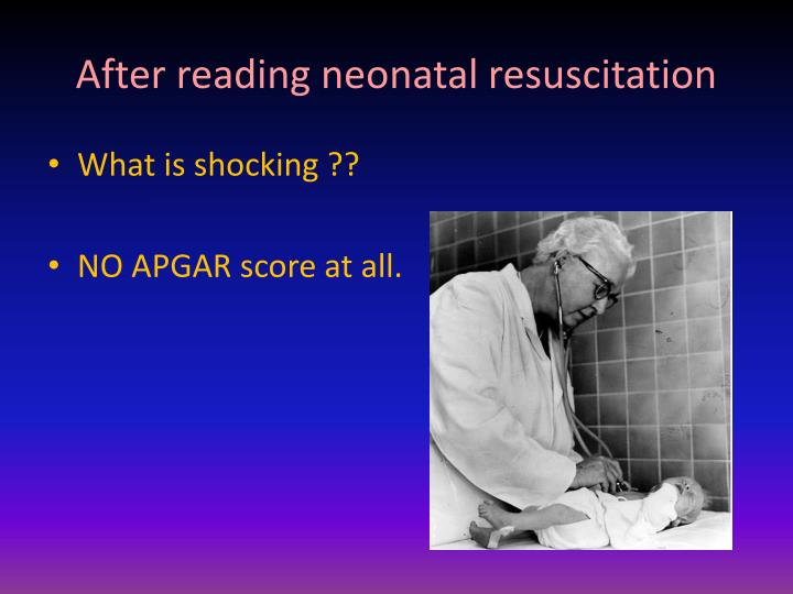 After reading neonatal resuscitation