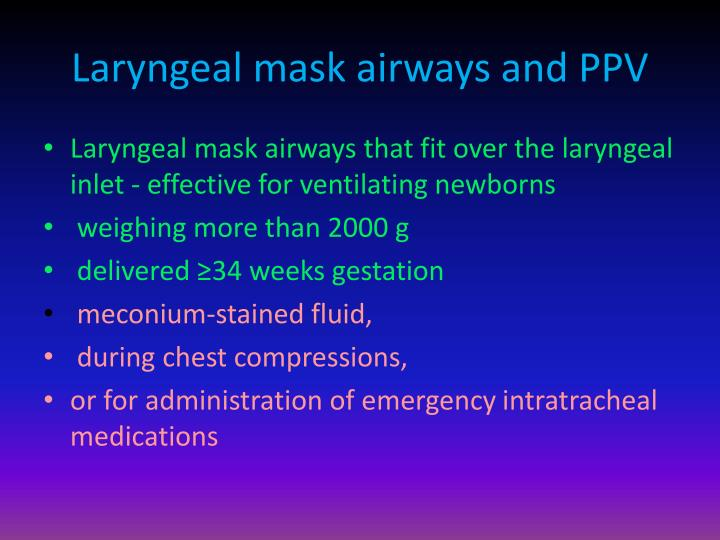 Laryngeal mask airways and PPV