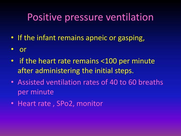 Positive pressure ventilation
