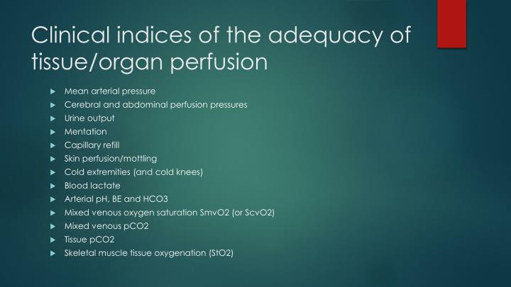 Clinical indices of the adequacy of tissue/organ perfusion