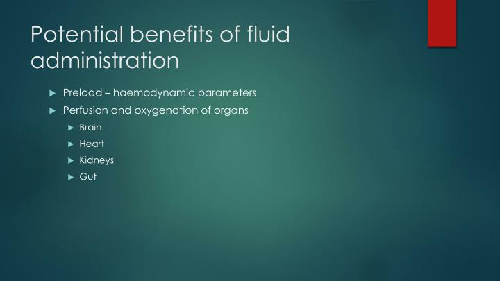 Potential benefits of fluid administration