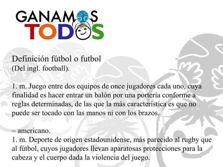Definición fútbol o futbol