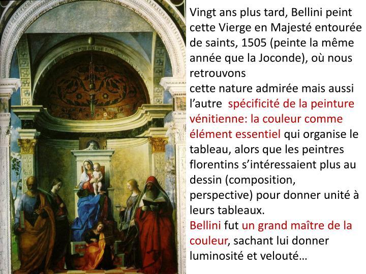 Vingt ans plus tard, Bellini peint cette Vierge