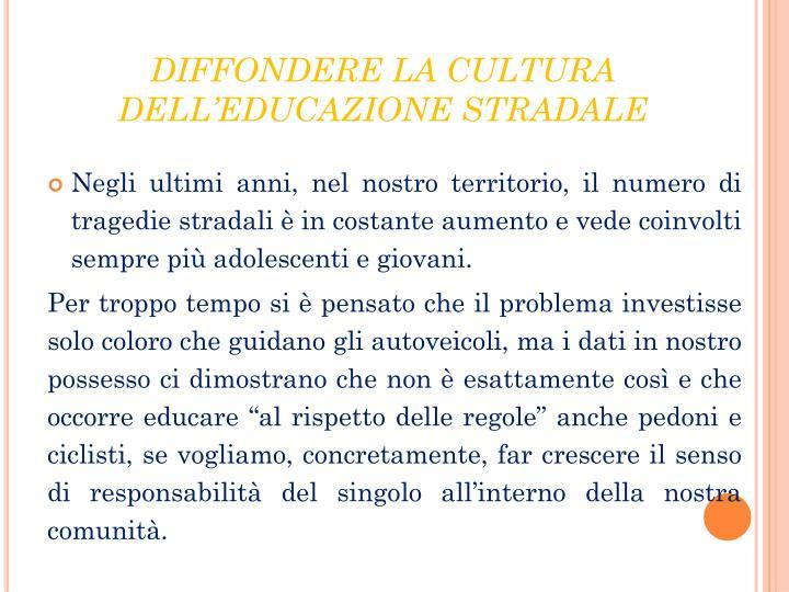DIFFONDERE LA CULTURA DELL'EDUCAZIONE STRADALE