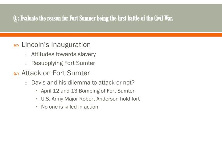 Q 1 evaluate the reason for fort sumner being the first battle of the civil war